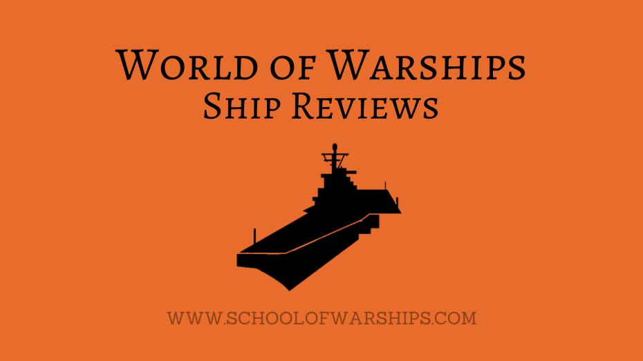 World of Warships Ship Reviews - School of Warships