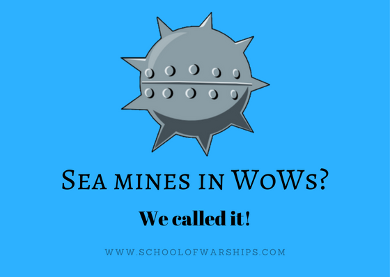 So, sea mines are actually coming to World of Warships! The best thing is that we wrote a post speculating that sea mines would come! Let's see how accurate we were!
